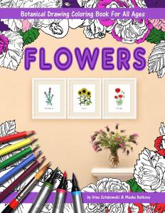 Flowers Botanical Drawing For All Ages Book